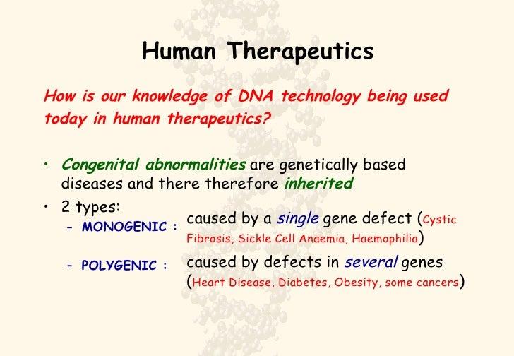 Human Therapeutics <ul><li>How is our knowledge of DNA technology being used </li></ul><ul><li>today in human therapeutics...