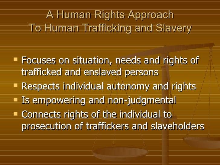 Human trafficking is modern day slavery