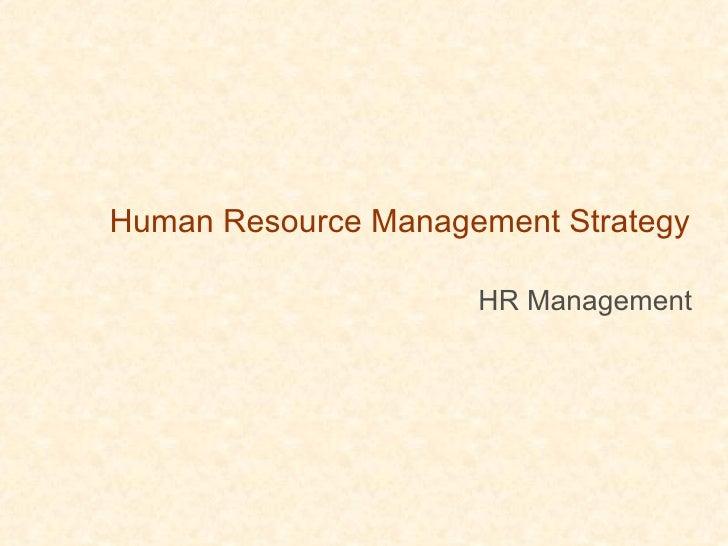 Human Resource Management Strategy                     HR Management