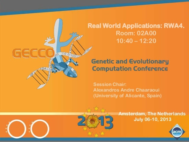 Amsterdam, The Netherlands July 06-10, 2013 Real World Applications: RWA4. Room: 02A00 10:40 – 12:20 Session Chair: Alexan...