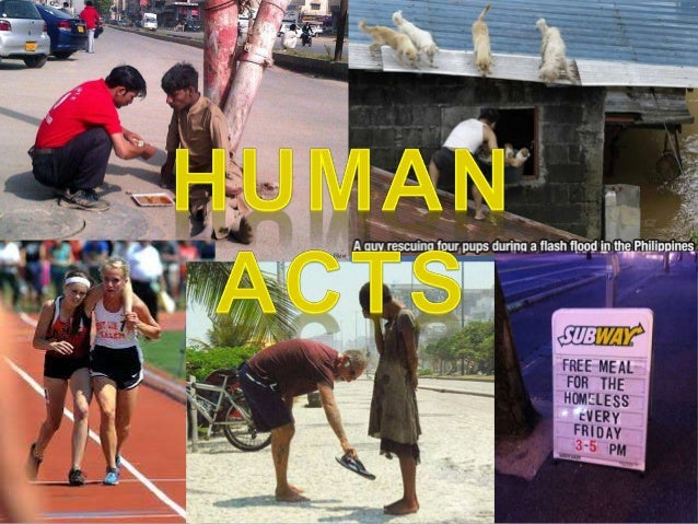 """ The human activity of man as man  Act of rationality of man  Involves understanding and free will  """"an act which proc..."""