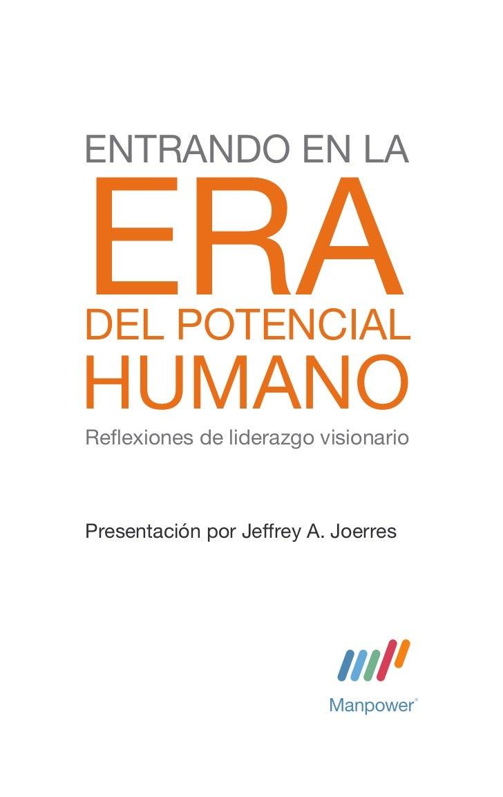 ENTRANDO EN LAERADEL POTENCIALHUMANOReflexiones de liderazgo visionarioPresentación por Jeffrey A. Joerres