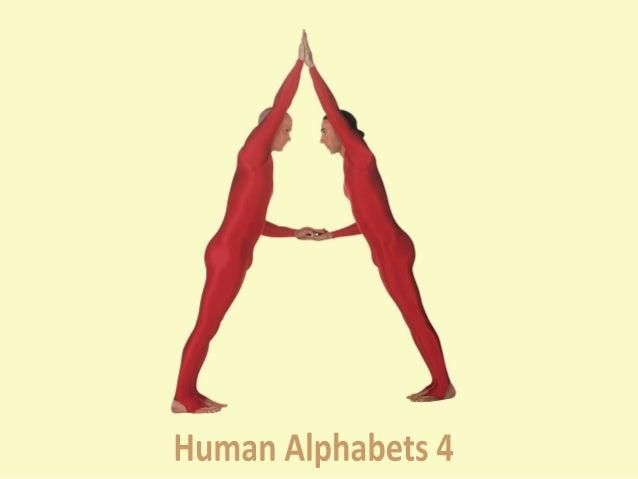 Human Alphabets 4 ( 1970 – 2015 ) • Pilobolus Human Alphabet by John Kane (2005) • The Naked Ladies Alphabet by Anthon Bee...