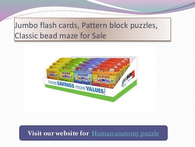 Jumbo flash cards, Pattern block puzzles, Classic bead maze for Sale Visit our website for Human anatomy puzzle