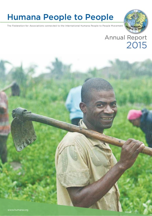 1Humana People to People Annual Report 2015 Annual Report 2015 Humana People to People The Federation for Associations con...