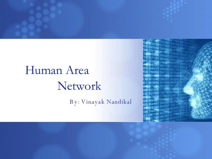 Human Area  Network By: Vinayak Nandikal