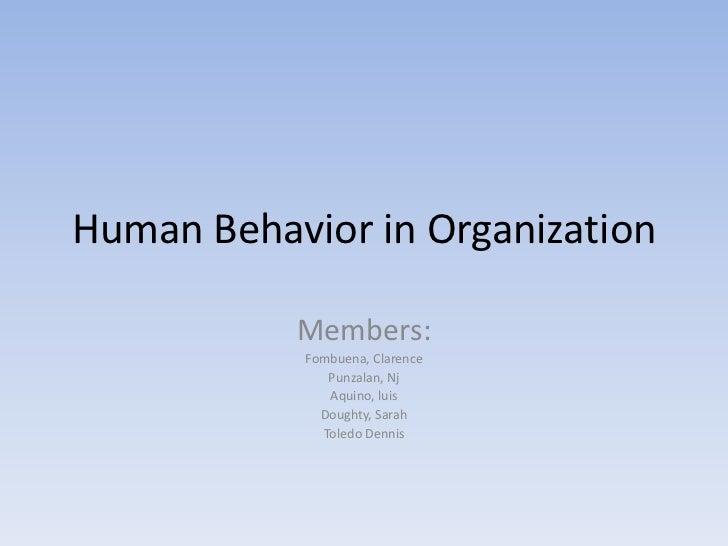 human behavior in organization Course: mgmt 311 human behavior in organizations instructor(s) of record:  manton c gibbs, phd, frederick j slack phd, john n orife phd and.