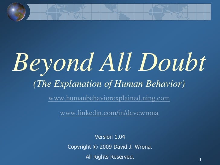 Beyond All Doubt  (The Explanation of Human Behavior)     www.humanbehaviorexplained.ning.com         www.linkedin.com/in/...