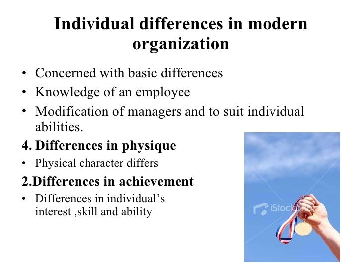 individual differences in organization Management of differences  if an individual holds a different point of view on a rather  he can welcome the existence of differences within the organization.