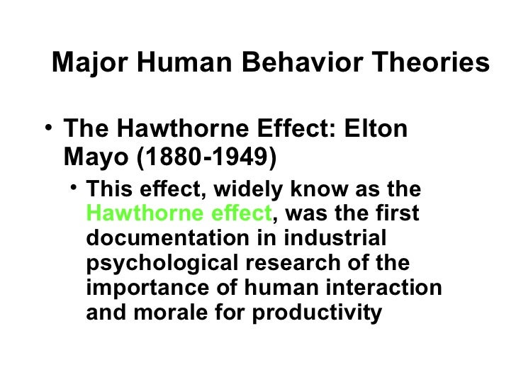 hawthorne theory Hawthorne research, also called hawthorne effect, socioeconomic experiments conducted by elton mayo in 1927 among employees of the hawthorne works factory of the western electric company in cicero, illinois for almost a year, a group of female workers were subjected to measured changes in their.