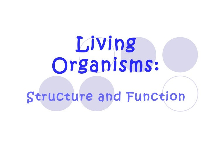 Living   Organisms:Structure and Function