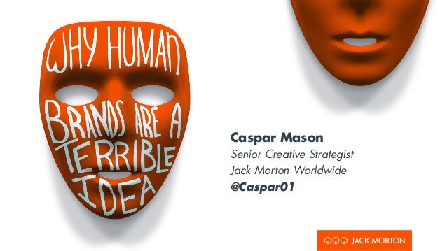 Caspar Mason Senior Creative Strategist Jack Morton Worldwide @Caspar01