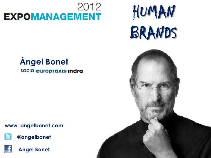 HUMAN                      BRANDS    Ángel Bonet     SOCIOwww. angelbonet.com    @angelbonet    Angel Bonet