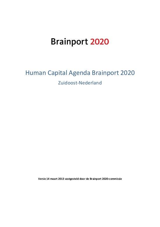 Human Capital Agenda Brainport 2020Zuidoost-NederlandVersie 14 maart 2013 vastgesteld door de Brainport 2020-commissie