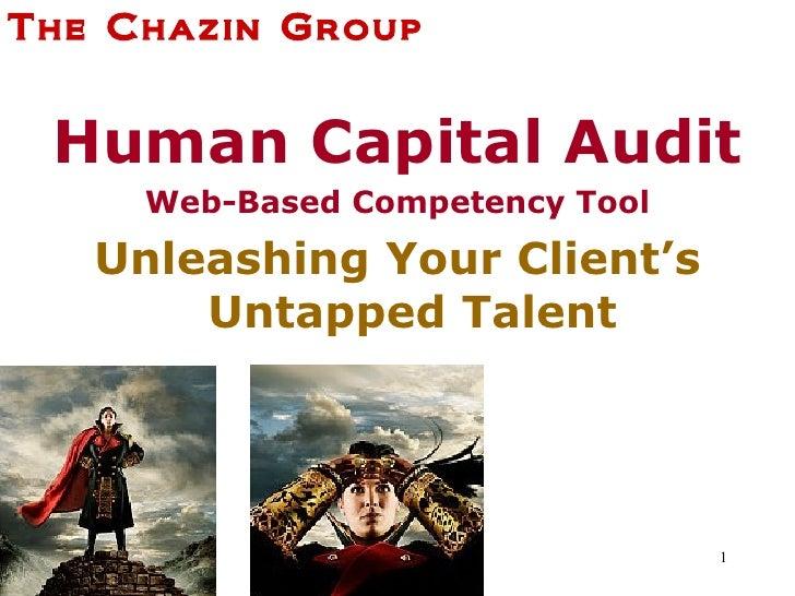 <ul><li>Human Capital Audit </li></ul><ul><li>Web-Based Competency Tool </li></ul><ul><li>Unleashing Your Client's Untappe...