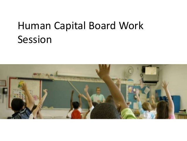 Human Capital Board Work Session