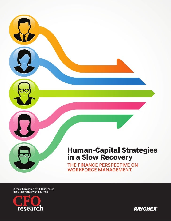 Human-Capital Strategies                                    in a Slow Recovery                                    THE FINA...