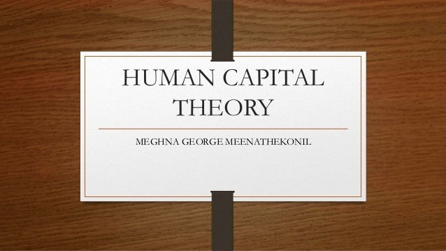 the problem with human capital theory Paper, we develop a quantitative theory of human capital investments to quantify  the  two major problems faced by growth accounting exercises first, to date.