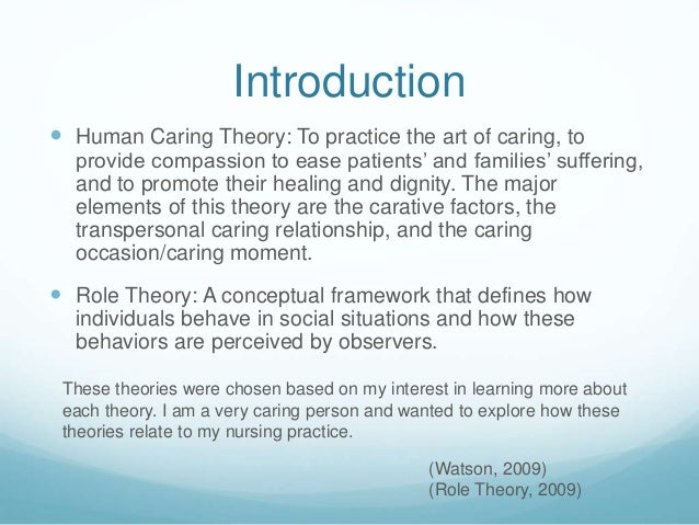 theory in caring Core concepts of jean watson's theory of human caring/caring science the core priniciples/practices: evolving from carative to caritas (watson, 2008, p 34) practice of loving-kindness and equanimity.