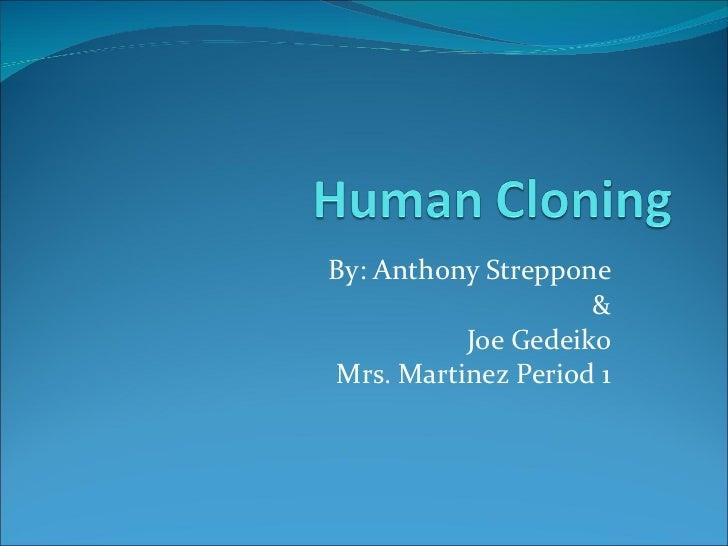 By: Anthony Streppone & Joe Gedeiko Mrs. Martinez Period 1