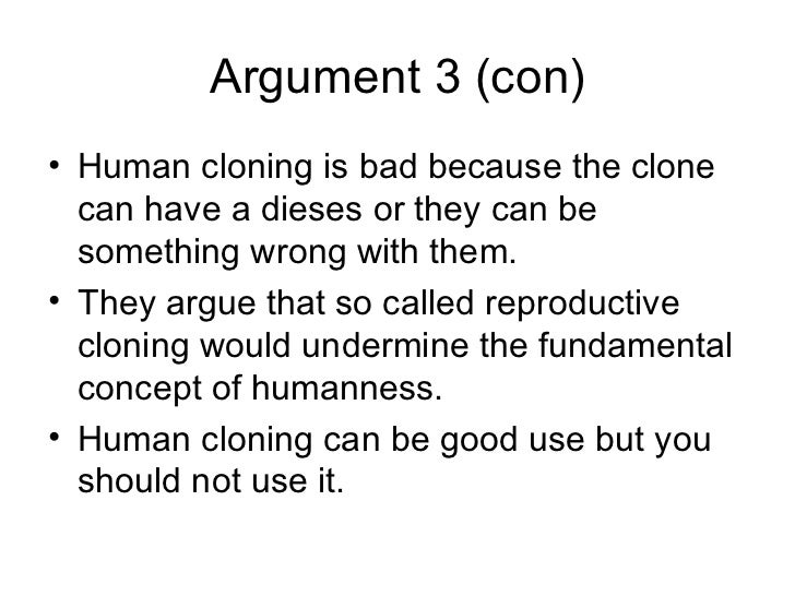the good and bad of human cloning Debate: ban on human reproductive cloning from debatepedia  clones are not good or bad they have the potential to be either rabbi shraga simmons cloning.