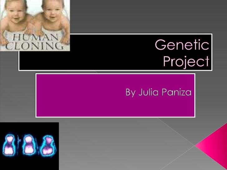 Genetic Project<br />By Julia Paniza<br />
