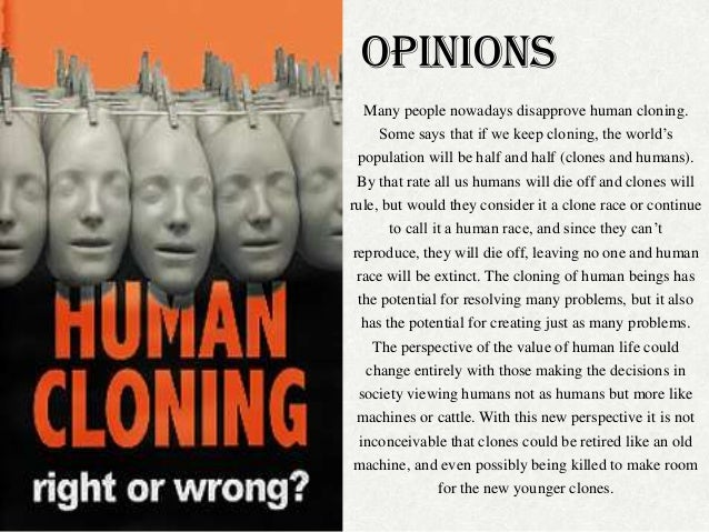 exploring the many potential problems with cloning human beings Cloning: cloning, the process of generating a genetically identical copy of a cell  or an organism  any one of the numerous different types of mature body cells  that make up a complete organism  concerns about eugenics, the once  popular notion that the human species  keep exploring britannica.