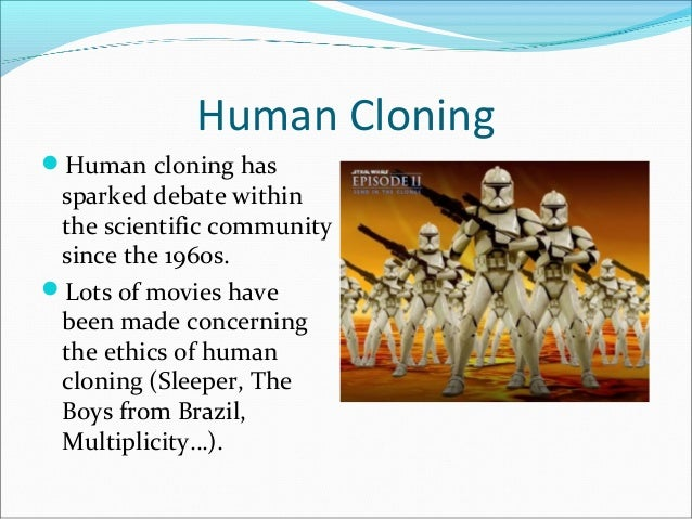 kantian ethics concerning human cloning Kantian situation in matters of human cloning, a utilitarian would argue it is essential to weigh up the pain and pleasure that the action would produce.