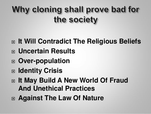 why is human cloning unethical