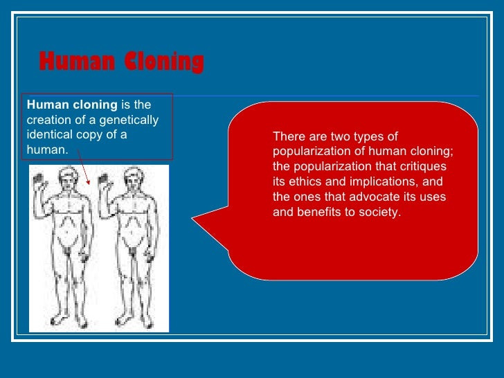 human cloning and its ethical considerations What are ethical considerations 63 as ip 26 noted, ethics are an accumulation of values and principles that address questions of what is good or bad in human affairs ethics searches for reasons for acting or refraining from acting for approving or not approving conduct for believing or denying.