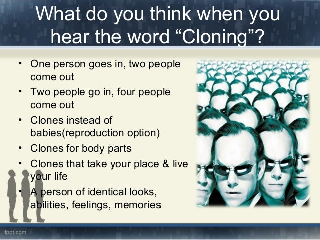 10 Chief Pros and Cons of Human Cloning