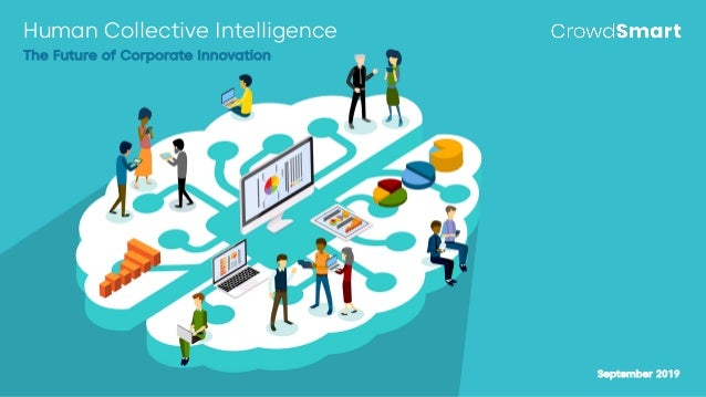 September 2019 Human Collective Intelligence The Future of Corporate Innovation