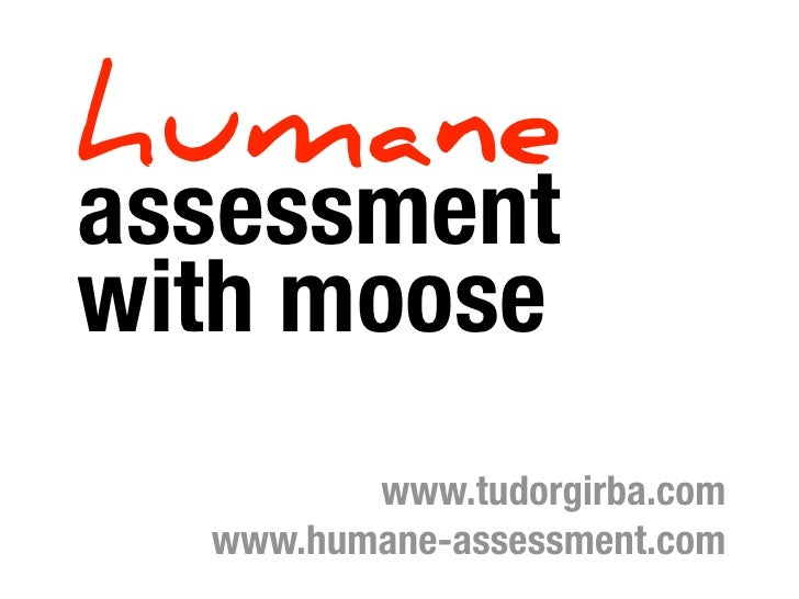 Humane assessment with Moose at Benevol 2010