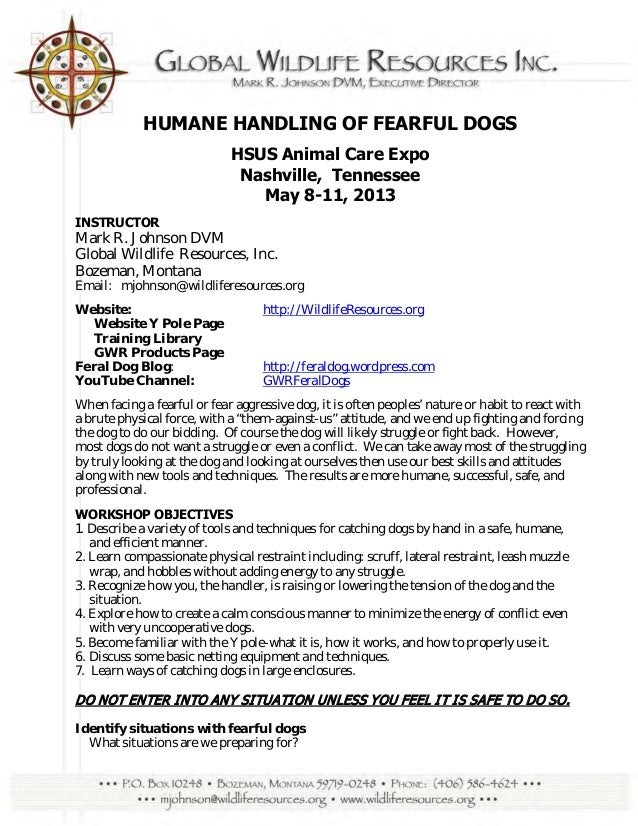 HUMANE HANDLING OF FEARFUL DOGS HSUS Animal Care Expo Nashville, Tennessee May 8-11, 2013 INSTRUCTOR  Mark R. Johnson DVM ...