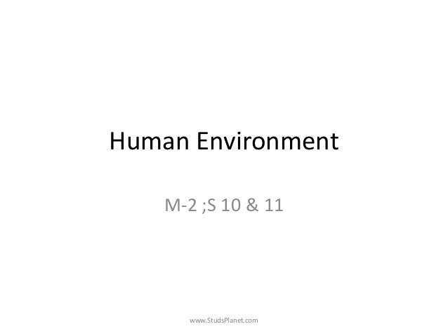 Human Environment M-2 ;S 10 & 11 www.StudsPlanet.com