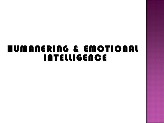 HUMANERING & EMOTIONAL     INTELLIGENCE