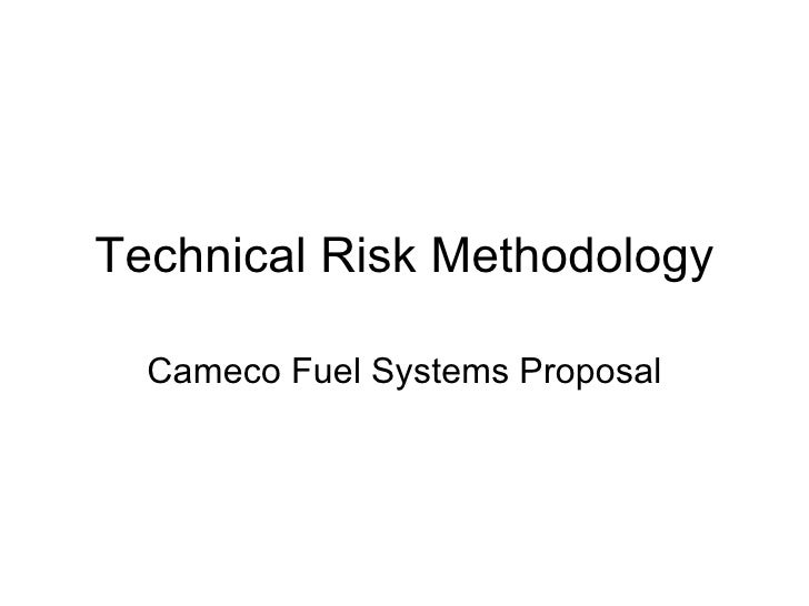 Technical Risk Methodology    Cameco Fuel Systems Proposal