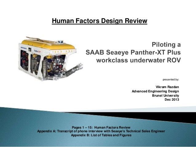 presented by: Vikram Razdan Advanced Engineering Design Brunel University Dec 2013 Human Factors Design Review Pages 1 – 1...