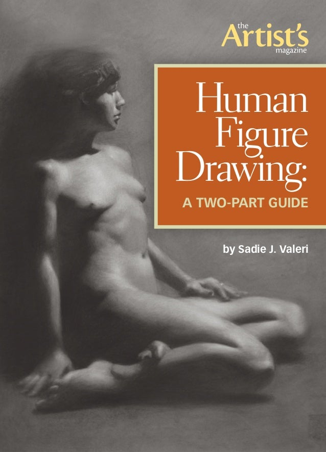 by Sadie J. Valeri Human Figure Drawing: A Two-Part Guide