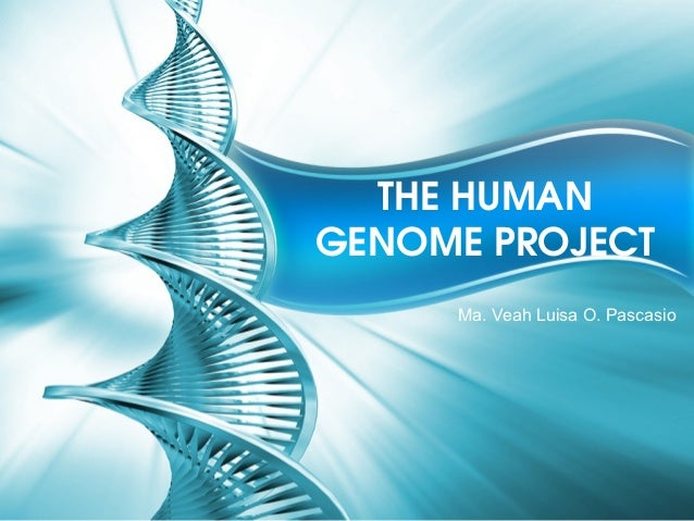 THEHUMANGENOMEPROJECT     Ma. Veah Luisa O. Pascasio