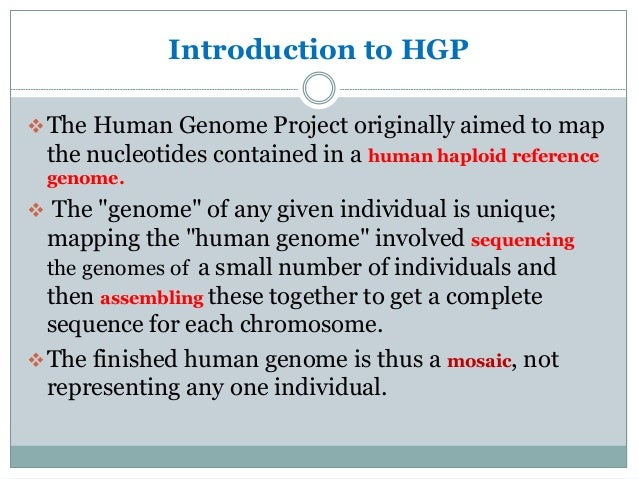 an introduction to the idea of the human genome project The secondary motive was perhaps even more important, namely, to identify the four thousand or so genes that were suspected to be responsible for inherited diseases and prepare the way for treatment through genetic therapy this would benefit society, hgp architects thought, because a library of dna knowledge would.