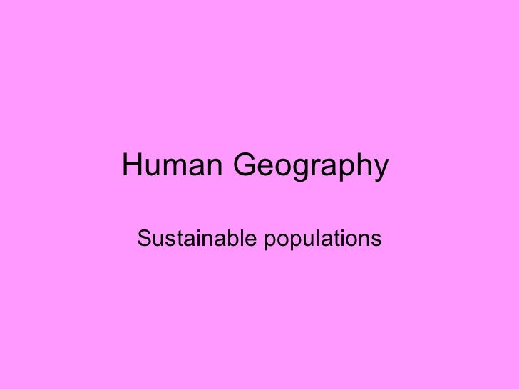 Human Geography  Sustainable populations