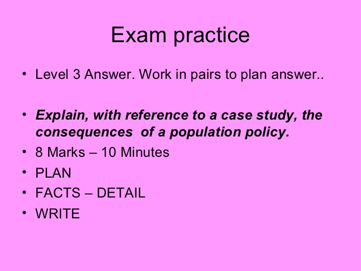 Exam practice <ul><li>Level 3 Answer. Work in pairs to plan answer.. </li></ul><ul><li>Explain, with reference to a case s...