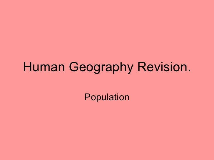 Human Geography Revision. Population