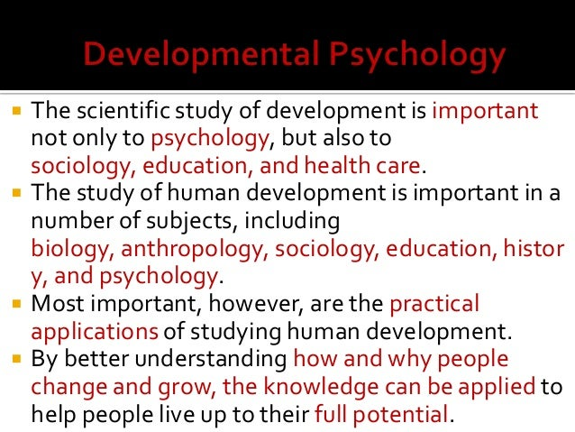 Developmental And Child Psychology what is the most