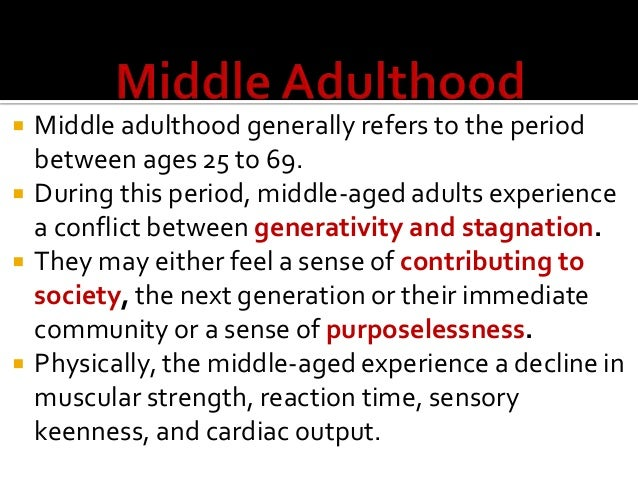 perspectives on changes in adulthood essay Four adult development theories and their  a chronically ill woman changes medication and becomes  the journey of adulthood (4th ed.