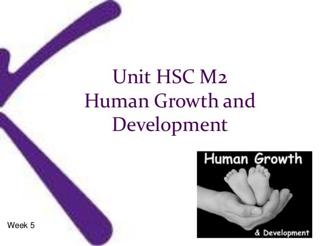 Unit HSC M2 Human Growth and Development Week 5