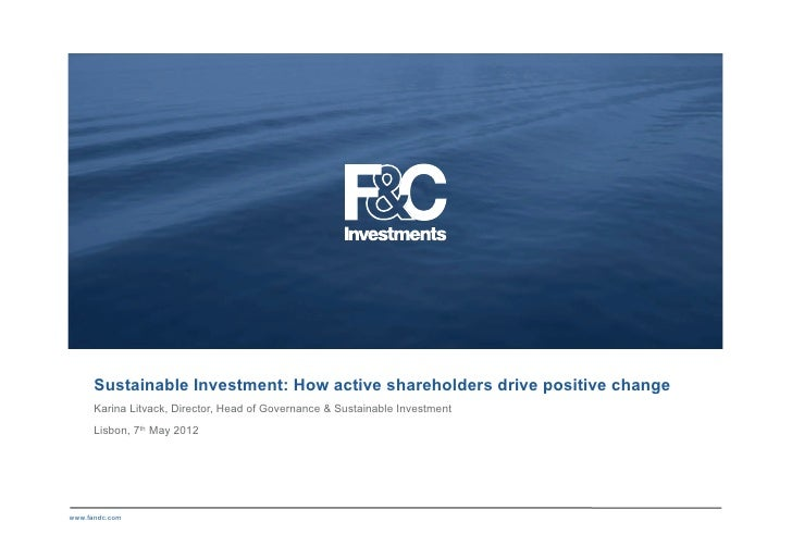 Sustainable Investment: How active shareholders drive positive change      Karina Litvack, Director, Head of Governance & ...