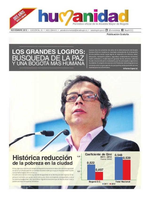 S ÑOMANA A  OSGOTÁ HU D BO  NOVIEMBRE 2013  EDICIÓN No. 25  ISSN: 22563413  periodicohumanidad@alcaldia.gov.co  www.bogota...