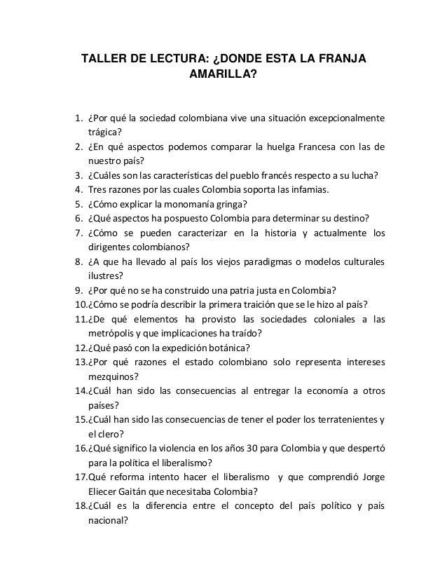 TALLER DE LECTURA: ¿DONDE ESTA LA FRANJA AMARILLA?  1. ¿Por qué la sociedad colombiana vive una situación excepcionalmente...